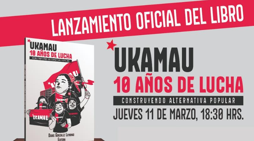 Lanzamiento Libro «Ukamau: 10 años de lucha. Construyendo alternativa popular»