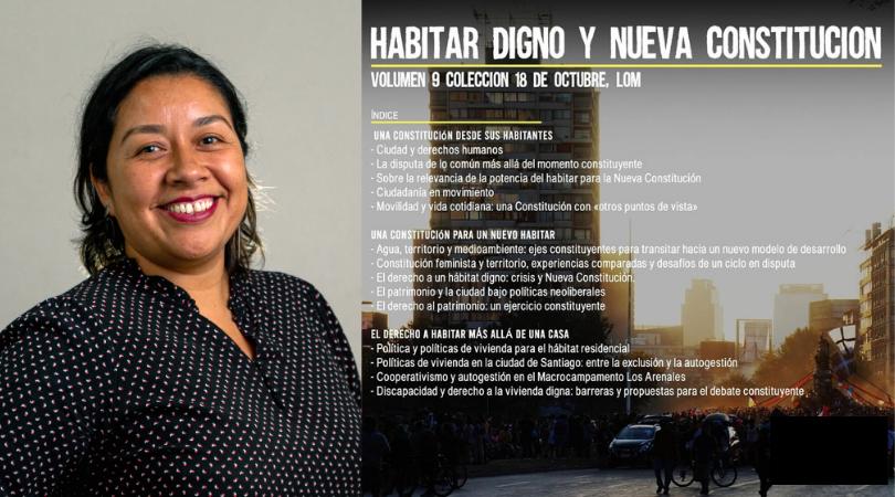 «Políticas de Vivienda en la ciudad de Santiago: entre la exclusión y la autogestión», texto en libro «Habitar Digno y Nueva Constitución» Agosto 2021